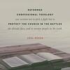 Joel Beeke on Confessional Theology