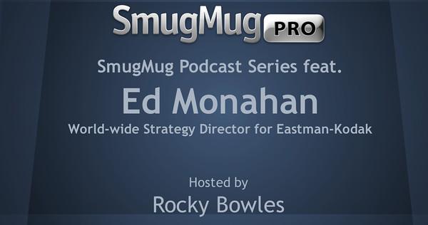 SmugMug Podcast Series - Ed Monahan Oct 2012 Pt1