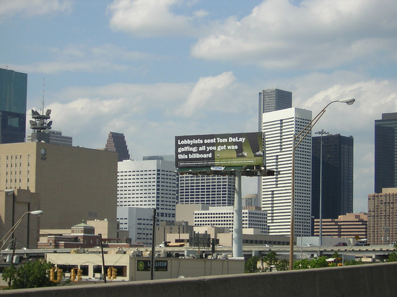 Tom Delay billboard off 610 in Houston