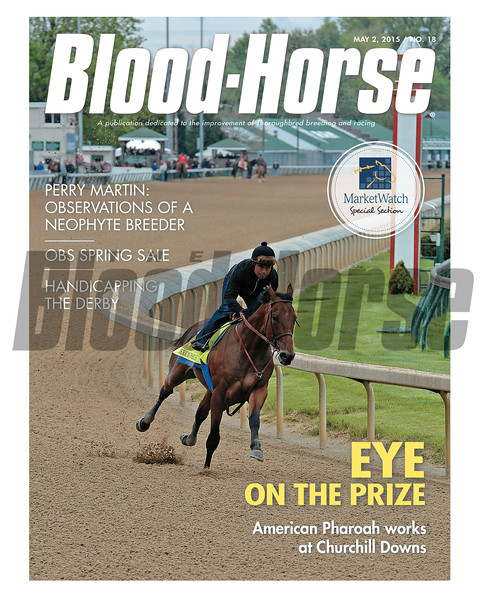 May 2, 2015 Issue 18 cover of Blood-Horse featuring American Pharoah preparing for the Kentucky Derby at Churchill Downs.