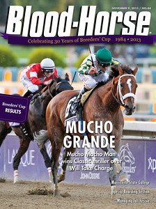 November 9, 2013 Issue 44 cover of The Blood-Horse featuring Mucho Macho Man winning the Breeders' Cup Classic at Santa Anita Park.