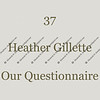 0639 - 37 - Heather Gillette - Our Questionnaire - 001