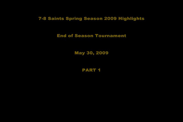 7-8 Saints Spring 2009 Tournament Highlight Video PART 1