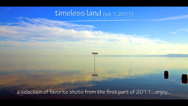 Timeless Land (vol. 1): A collection of favorite shots from the first part of 2011.