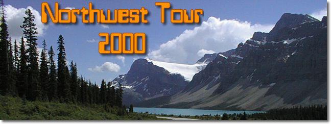 Northwest Tour 2000 - July-August, 2000
