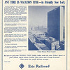 Clearly the Erie was not giving up on passenger traffic just yet. This advert is  focussed on attracting out of towners to the Big Apple for what today we would call a city break, and travelling, of course, by Erie train. <br /> <br /> Who wouldn't like the opportunity to go back in time to savour the experience?