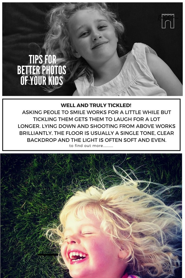 Easy ideas for better phototography of your familyWell and truly tickled! Asking people to smile works for a little while but tickling gets them laughing for a ot longer. Lying down and shooting from above works briliantly. The floor is usually a single tone,clear backdropand the light is soft and even.
