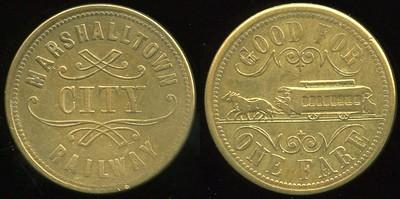 TRANSPORTATION -- Iowa Lot 77:  MARSHALTOWN / CITY / RAILWAY // Good For / (horse drawn street car) / One Fare, br rd 24mm.  IA 590B $100 -- SOLD $100