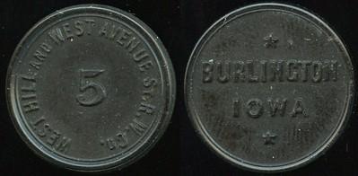 TRANSPORTATION -- Iowa Lot 73:  WEST HILL AND WEST AVENUE ST. R.W. CO. / 5 / Burlington / Iowa, black vu rd 23mm.  IA 110B $75 -- Did Not Sell