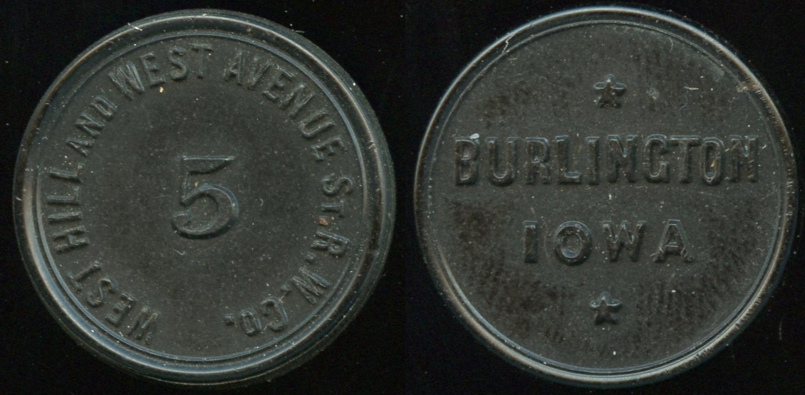 TRANSPORTATION - Iowa Lot 66:  WEST HILL AND WEST AVENUE ST/ R.W. CO. / 5 / Burlington / Iowa, black vu rd 23mm.  Listed IA 110B $75   MB$75 - No Bid