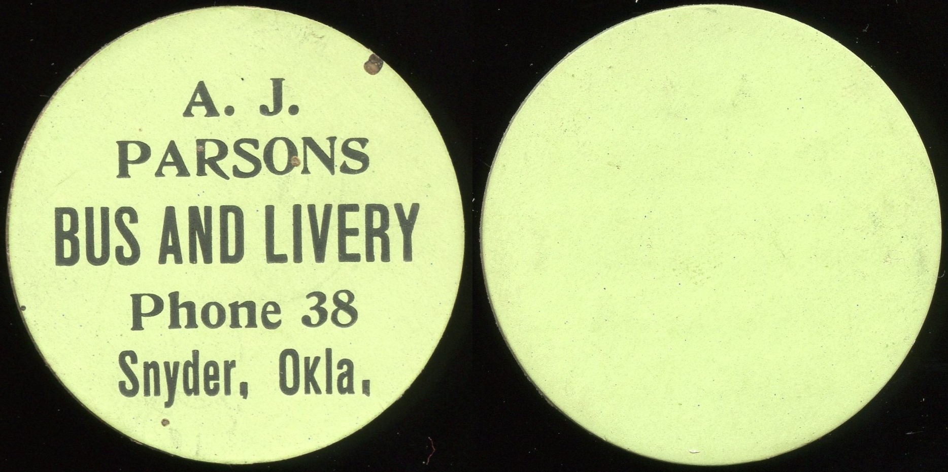 TRANSPORTATION - Oklahoma Lot 130:  A.J. / PARSONS / BUS AND LIVERY / PHONE 38 / SNYDER, OKLA. // (blank), black imprint green cdbd rd 38mm.  Listed OK 805A $150  MB$150 - No Bid