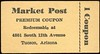 CHITS/TICKETS/CARDS - Arizona<br /> Lot 419:  MARKET POST / PREMIUM COUPON . REDEEMABLE AT / 4801 SOUTH12 TH AVENUE / TUCSON, ARIZONA / 1 COUPON // (blank).  Black imprint/yellow cb re 66x35mm.   G5-(EV$16/32)-MB$10 - SOLD $20