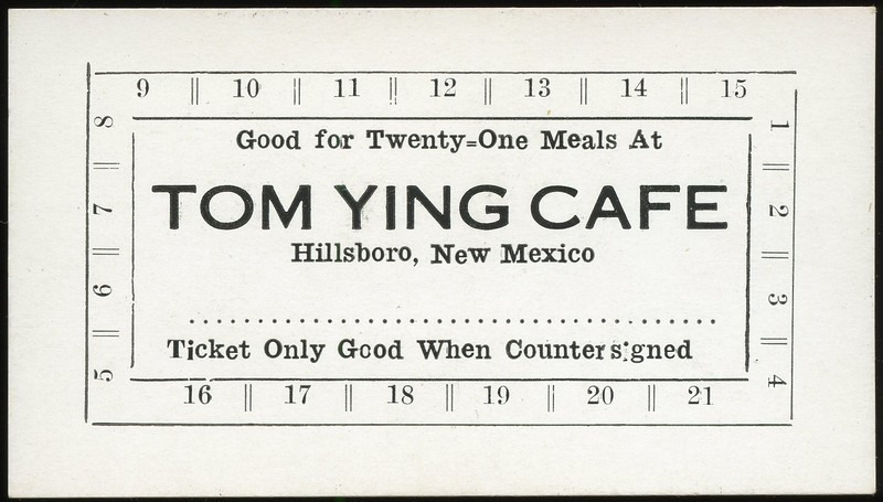 CHITS/TICKETS/CARDS - New Mexico<br /> Lot 431:  GOOD FOR TWENTY-ONE MEALS / AT / TOM YING CAFE / HILLSBORO, NEW MEXICO // (blank), black imprint/white cb re 88x50mm.  Extremely rare locality!  G5-(EV$100/200)-MB$75 - SOLD $75