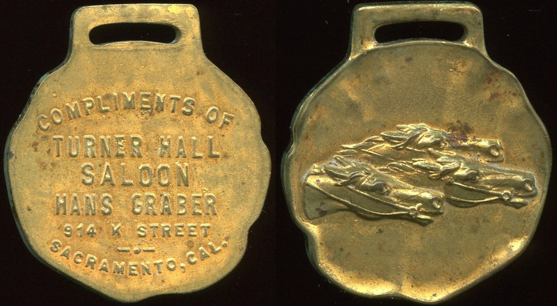 SALOON - California<br /> Lot 46:  (extended fob slot) / COMPLIMENTS OF / TURNER HALL / SALOON / HANS GRABER / 914 K STREET / SACRAMENTO, CAL. // (3 racing horses heads), gilt br irregular rd fob 32mm.  Great saloon token go-with!  G5-(EV$75/100)-MB$35  - DNS