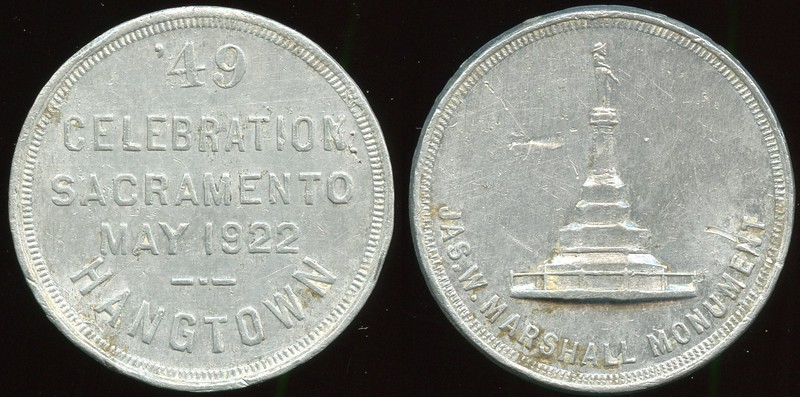 MEDAL - California<br /> Lot 501:  '49 / CELEBRATION. / SACRAMENTO / MAY 1922 / HANGTOWN // (monument) / Jas. W. Marshall Monument, al rd 39mm, minor digs & scratches.  .  Unlisted So-Called Dollar?   G3-(EV$75/150)-MB$50 - DNS