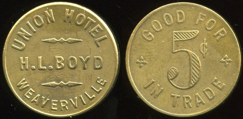 CALIFORNIA<br /> Lot 222:  UNION HOTEL / H.L. BOYD / WEAVERVILLE // Good For / 5¢ / In Trade, br rd 21mm.  Listed TRI 94I R, 1K-15.   G3-(EV$75/150)-MB$65 - DNS