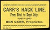 CHITS/TICKETS/CARDS - New Mexico<br /> Lot 433: CARR'S HACK LINE / FROM HOTEL TO DEPOT ONLY, / BEN CARR, PROPRIETOR. / G.G.S. // (blank), black imprint/ yellow cb re 57x34mm, unevenly cut.   G5-(EV$64/100)-MB$35 - DNS
