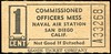 CHITS/TICKETS/CARDS - California<br /> Lot 427:  Ticket: COMMISSIONED / OFFICERS MESS / NAVAL AIR STATION / SAN DIEGO, / CALIF. / 1 CENT // (blank),  Black imprint/yellow cb re 52x25mm.  G5-(EV$16/32)-MB$12 - SOLD $12