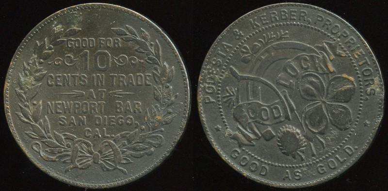 CALIFORNIA<br /> Lot 168:  GOOD FOR / 10 / CENTS IN TRADE / AT / NEWPORT BAR / SAN DIEGO, / CAL. / (sm: THE WHITEHEAD & HOAG CO., NEWARK, N.J.) // Podesta & Kerber, proprietors / Good Luck (and good luck symbols) / Good As Gold, br rd 32mm, toned dark.  Listed SDI 75N5 R, 1K-228.    G3-($75/150)-MB$40 - DNS