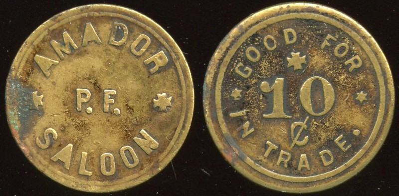 SALOON - California<br /> Lot 4:  AMADOR / P. F. / SALOON // Good For / 10 / ¢ / In Trade, (Amador City), br rd 21mm.  Listed F-1 EV6, E-1 $35-65.    G3-(EV$75/150)-MB$35 --DNS