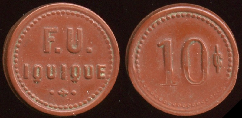 Latin America TRANSPORTATION - Iquique, Chile<br /> Lot 358:  F.U. / IQUIQUE // 10¢, reddish brown vu rd 21mm.  Listed 420G $14.  G3-(EV$20/40)-MB$15 - SOLD $36