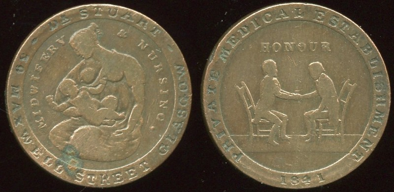 FOREIGN - Glasgow, Scotland <br /> Lot 343:  (incuse: DR STUART) / MIDWIFERY (woman seated nursing baby) & NURSING) / (incuse: MAXWELL STREET GLASGOW) // (incuse: Private Medical Establishment) / Honour / (seated doctor taking pulse of seated man) / (incuse: 1841), br rd 22mm.   G3-(EV$40/80) MB$35 - DNS