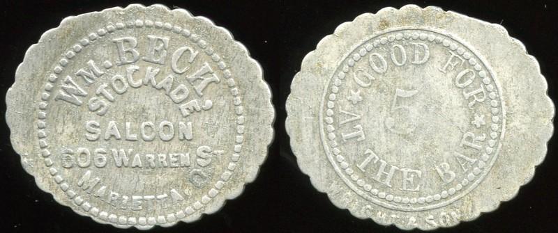 SALOON - Marietta, OH<br /> Lot 12:  WM. BECK / STOCKADE / SALOON / 506 WARREN ST / MARIETTA, O. // Good For / 5¢ / At The Bar / (sm: Wright & Son), al sc-ov 29x25mm.  Listed E-5.  G2-(EV$75/150)-MB$60 - SOLD $62