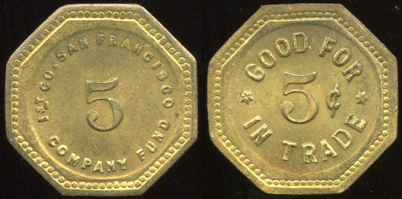 MILITARY - Fort Winfield Scott, California<br /> Lot 428:  1ST CO. SAN FRANCISCO / 5 / COMPANY FUND // Good For / 5¢ / In Trade, (Fort Winfield Scott), br oc 23mm.  Listed CA1760a.   G5-(EV$350/700)-MB$250 - SOLD $400