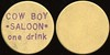 SALOON - Doans, Texas<br /> Lot 16:  COW BOY / SALOON / ONE DRINK // (blank), (Doans), purple imprint clay light brown rd 38mm.  Adams listed w/different color imprint.   G3-(EV$125/250)-MB$100 - DNS