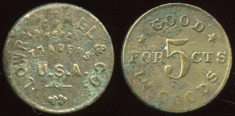MILITARY - Ft. Saunders, Dakota Territory<br /> Lot 429:   LOWRY, BELL & CO. / TRADERS / U.S.A. // Good / For 5 Cts / In Goods, (Ft. Saunders), br rd 16mm, porosity, wear.  Listed 100.  Tiny!    G2-(EV$300/600)-MB$225 - DNS