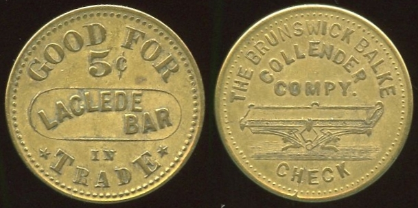 MONTANA - Bozeman<br /> Lot 318:  GOOD FOR / 5¢ / LACLEDE / BAR / IN / TRADE // The Brunswick Balke / Collender / Compy. / (billiard table) / Check, (Bozeman), br rd 25mm.  Unlisted – variety listed OLTDB.   G4-EV$75/150-MB$40 // SOLD $135