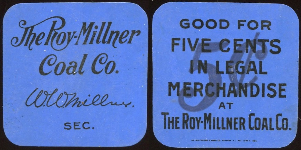 COAL - KS, Weir<br /> Lot 562:  THE ROY-MILLNER / COAL CO. / (facsig: W.W. WILLIAMS) / SEC. // (background 5¢) / Good For / Five Cents / In Legal / Merchandise / At / The Roy-Milner Coal Co. / (sm: The Whitehead & Hoag Co, Newark NJ Pat June 6 1899), (Weir), black imprint blue plastic sq 36mm.  Listed 2694 B5 R10 w/size error.   G4-EV$50/100-MB$40