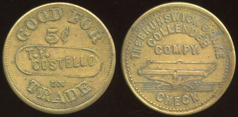 SOUTH CAROLINA - Charleston<br /> Lot 431:  GOOD FOR / 5¢ / T.P. / COSTELLO / IN / TRADE // The Brunswick Balke / Collender / Compy. / (billiard table) / Check, (Charleston), brrd 25mm.  Unlisted – listing provided to OLTDB.   G3-EV$20/40-MB$10 // SOLD $200