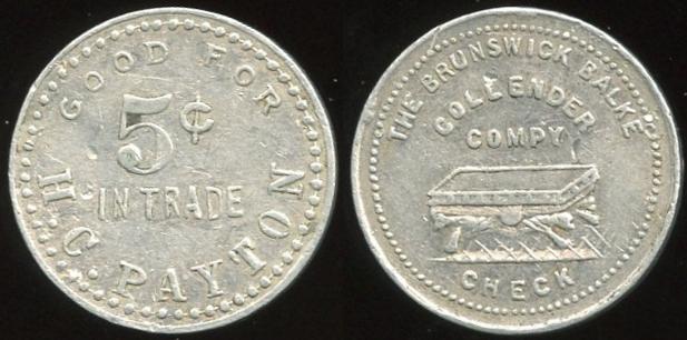NEBRASKA - Talmadge<br /> Lot 346:  GOOD FOR / 5¢ / IN TRADE / H.C. PAYTON // The Brunswick-Balke / Collender / Compy. / (billiard table), (Talmadge), al rd 25mm.  Unlisted – listing provided to OLTDB.   G3-EV$35/70-MB$20