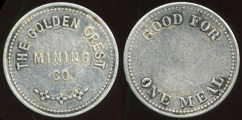 SOUTH DAKOTA - Deadwood<br /> Lot 435:  THE GOLDEN CREST / MINING / CO. // Good For / One Meal, (Deadwood,), al rd 31mm.  Unlisted!   G4-EV$400/800-MB$300