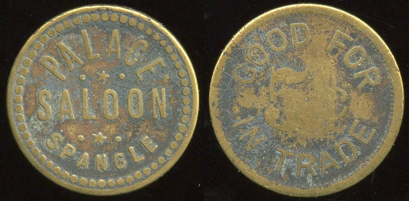 SALOON - WA, Spangle<br /> Lot 23:  PALACE / SALOON / SPANGLE // Good For / 5¢ / In Trade, br rd 21mm.  Listed E-1 $60/110, Erickson R7.   G3-EV$125/250-MB$60 // SOLD $60