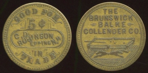 NEW HAMPSHIRE - Epping<br /> Lot 350:  GOOD FOR / 5¢ / C.D. / ROBINSON / EPPING N.H / IN / TRADE // The / Brunswick / Balke / Collender / Co / (billiard table), br rd 25mm.  See OLTDB.   G4-(EV$250/500)-MB$125 // SOLD $155
