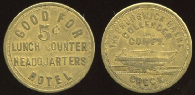 MONTANA/MT - Billings<br /> Lot 317:  GOOD FOR / 5¢ / LUNCH COUNTER / HEADQUARTERS / HOTEL // The Brunswick Balke / Collender / Compy. / (billiard table) / Check, (Billings), br rd 25mm.  Listed EV8.  G4-(EV$125/250)-MB$60