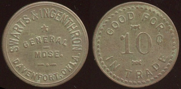 OKLAHOMA<br /> Lot 55: SWARTS & INGENTHRON / GENERAL / MDSE. / DAVENPORT, OKLA. // Good For / 10/ In Trade, br rd 24mm.  Listed 20 $125.  Rare locality!   G4-EV$100/200-MB$100