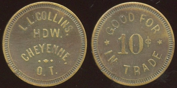 OKLAHOMA<br /> Lot 31:  L.L. COLLINS / HDW. / CHEYENNE, / O.T. // Good For / 10¢ / In Trade, br rd 22mm.  Listed 10 $350.  Extremely rare locality!    G3-EV$250/500-MB$200