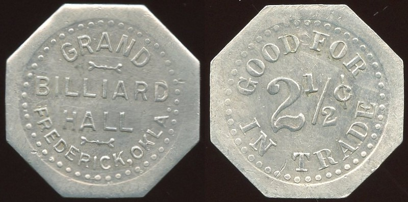 OKLAHOMA - Pool/Billiards<br /> Lot 85:  GRAND / BILLIARD / HALL / FREDERICK, OKLA. // Good For / 2½¢ / In Trade, al oc 26mm.  Unlisted business!  Gross-unlisted!  G5-EV$125/250-MB$100 -- sold $250 + 10%