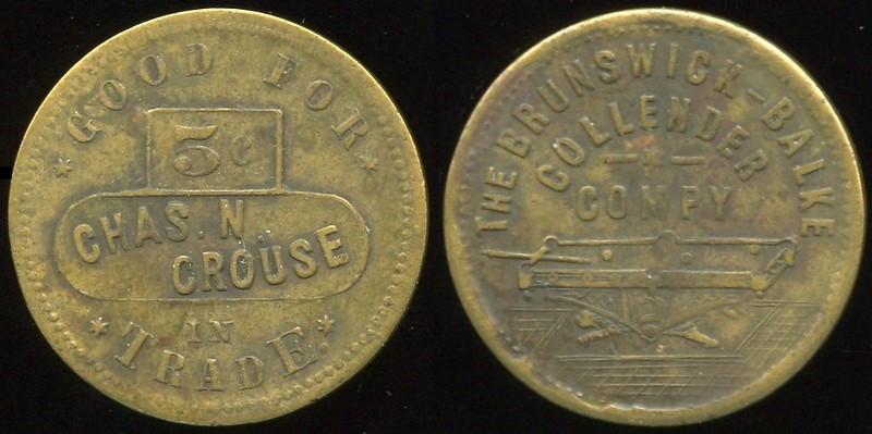 PENNSYLVANIA<br /> Lot 317: GOOD FOR / 5¢ / CHAS. N. / CROUSE / IN / TRADE. // The Brunswick-Balke / Collender / Compy / (billiard table), (South Fork), br rd 25mm.  Unlisted – scarcer locality!   G3-EV$60/120-MB$50