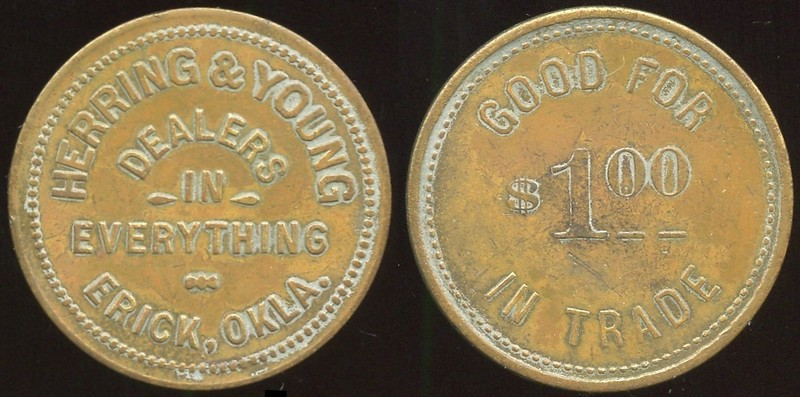 OKLAHOMA<br /> Lot 57: HERRING & YOUNG / DEALERS / IN / EVERYTHING / ERICK, / OKLA. // Good For / $100  / In Trade, br rd 35mm.  Listed 90 $100.  G4-EV$150/300-MB$75