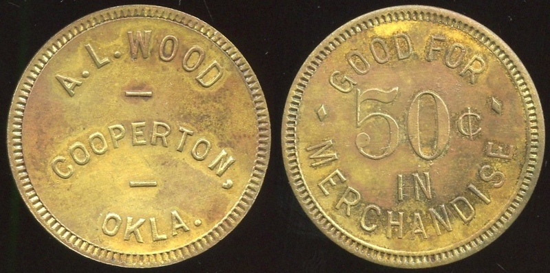 OKLAHOMA<br /> Lot 43: A.L. WOOD / COOPERTON, / OKLA. // Good For / 50¢ / In / Merchandise, br rd 29mm.  Listed 40 $150.   G4-EV$125/250-MB$100