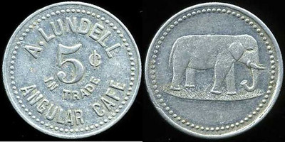 A. LUNDELL / 5¢ / IN TRADE / ANGULAR CAFE // (elephant), al rd 25mm.  Listed.