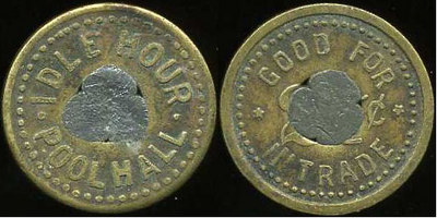 IDLE HOUR / (c/h) / POOL HALL // Good For / 2½¢ / In Trade, br rd 21mm.  Multiple listings.  Added c/h has been filled with lead so token could be passed in slot machines with a coin ejector device.