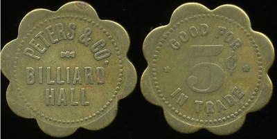 PETERS & CO. / BILLIARD / HALL // Good For / 5¢ / In Trade, br sc-8 29mm.  Listed.