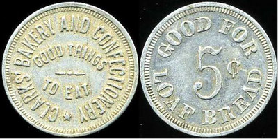 CLARKS' BAKERY AND CONFECTIONERY / GOOD THINGS / TO EAT // Good For / 5¢ / Loaf / Bread, al rd 24mm.  Unlisted.