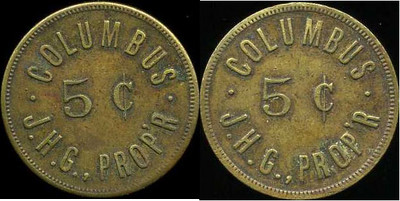 COLUMBUS / 5¢ / J.H.G., / PROP'R. // (same), br rd 26mm.  Unlisted.
