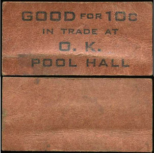 GOOD FOR 10C / IN TRADE AT / O.K. / POOL HALL // (blank), brown cdbd w/black imprint re 49x24mm.  Unlisted.  Attributed by Ron Lerch to Grass Valley, CA.